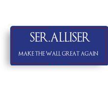 """Ser. Alliser Thorne """"Make The Wall Great Again"""" Canvas Print"""