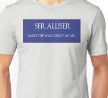 """Ser. Alliser Thorne """"Make The Wall Great Again"""" Unisex T-Shirt"""