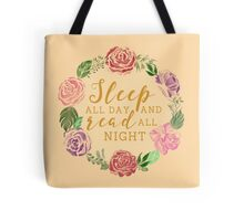 Sleep All Day and Read All Night Tote Bag