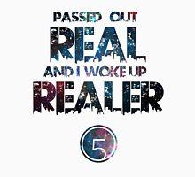 Fifth Harmony Lyrics #2 PASSED OUT REAL AND I WOKE UP REALER Unisex T-Shirt