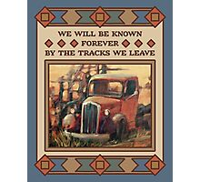 We Will be Remembered, Old Truck Photographic Print
