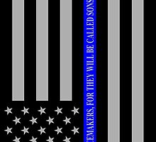 THE THIN BLUE LINE BLESSED ARE THE PEACEMAKERS by Scott Hawkins