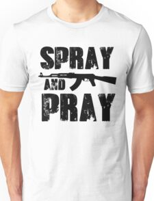 Spray and pray Unisex T-Shirt