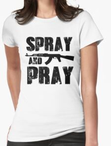 Spray and pray Womens Fitted T-Shirt