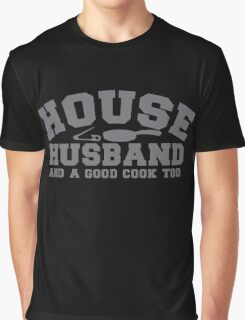 House Husband and a good cook too! with safety pin and pan Graphic T-Shirt