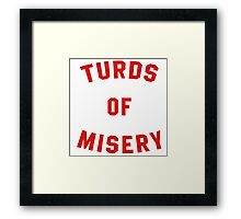 Turds of Misery - Breathable design Framed Print