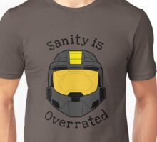 Sanity is Overrated Unisex T-Shirt