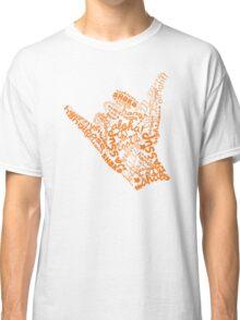 Shaka Sign Hang Loose Classic T-Shirt
