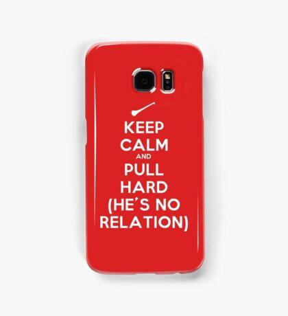 Keep Calm and Pull Hard Samsung Galaxy Case/Skin