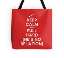 Keep Calm and Pull Hard Tote Bag
