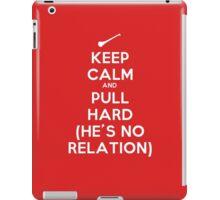 Keep Calm and Pull Hard iPad Case/Skin