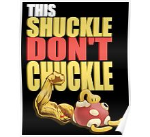 This shuckle Don't Chuckle Poster