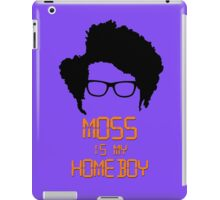 Moss is my Homeboy iPad Case/Skin