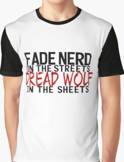 Fade Nerd on the Streets, Dread Wolf in the Sheets Graphic T-Shirt