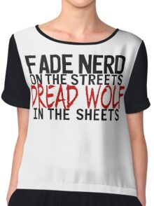 Fade Nerd on the Streets, Dread Wolf in the Sheets Chiffon Top