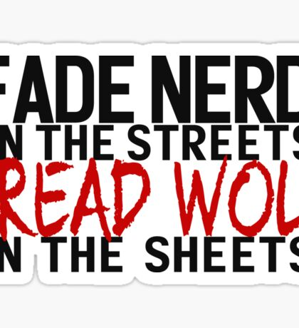 Fade Nerd on the Streets, Dread Wolf in the Sheets Sticker