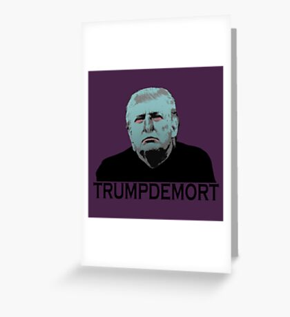 Trumpdemort Greeting Card