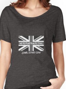 UK INDEPENDENCE DAY 2016 JUNE 23RD Women's Relaxed Fit T-Shirt