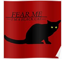 Fear the black cat Poster