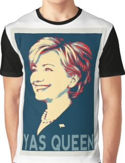 Yas Queen Hillary for President Graphic T-Shirt