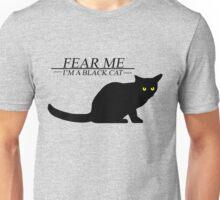 Fear the black cat Unisex T-Shirt