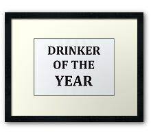 Drinker Of The Year  Framed Print
