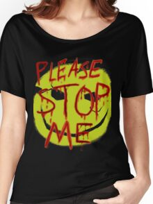 "Smileys ""Please Stop Me"" Women's Relaxed Fit T-Shirt"