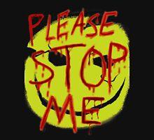 """Smileys """"Please Stop Me"""" Unisex T-Shirt"""