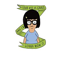 Tina Belcher- Funny Quotes Photographic Print