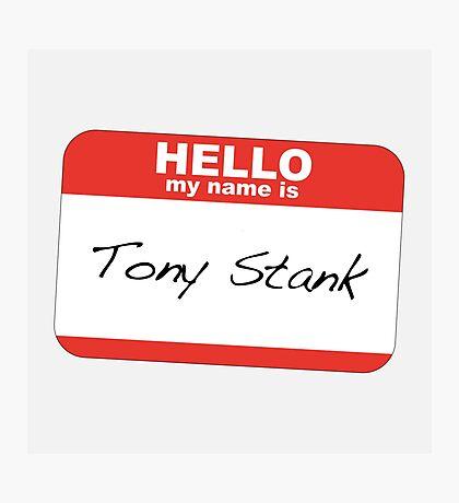 Hello My Name is Tony Stank Photographic Print