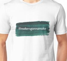 Teal Watercolor #makersgonnamake Unisex T-Shirt