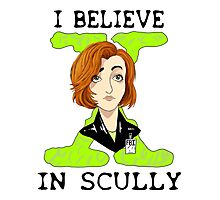 I Believe - In Scully Photographic Print