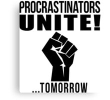 Procrastinators unite! Canvas Print