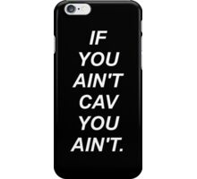 If You Ain't Cav You Ain't iPhone Case/Skin