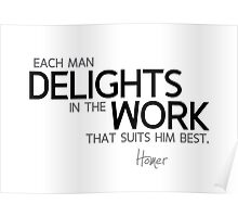 delights in the work - homer Poster