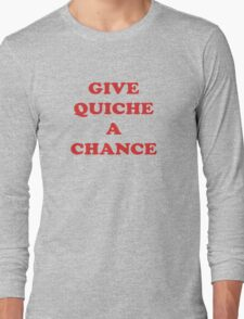 Give Quiche A Chance - Red Dwarf Inspired T-Shirt Rimmer Quote Sticker Long Sleeve T-Shirt