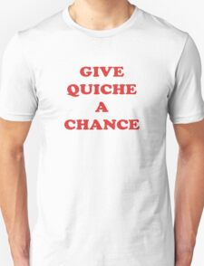 Give Quiche A Chance - Red Dwarf Inspired T-Shirt Rimmer Quote Sticker T-Shirt