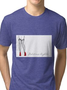 Hold me tights Tri-blend T-Shirt