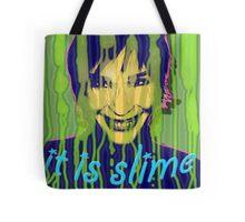 IT IS SLIME Tote Bag