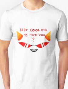 Terezi H3Y COOL K1D 1S TH1S YOU? Unisex T-Shirt