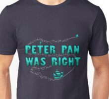 Peter Pan was Right (adulthood sucks...) Unisex T-Shirt