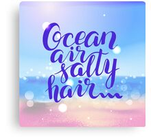 Surf lettering  Ocean air salty hair on a  defocus blurred summer background Canvas Print