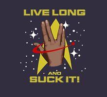Live Long and Suck IT! Unisex T-Shirt