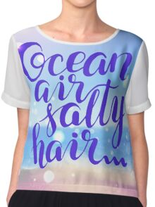 Surf lettering  Ocean air salty hair on a  defocus blurred summer background Chiffon Top
