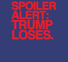 Trump Loses Unisex T-Shirt