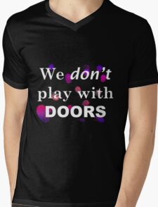 We don't play with doors Mens V-Neck T-Shirt
