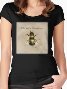Where would we Bee without you? Women's Fitted Scoop T-Shirt