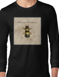 Where would we Bee without you? Long Sleeve T-Shirt