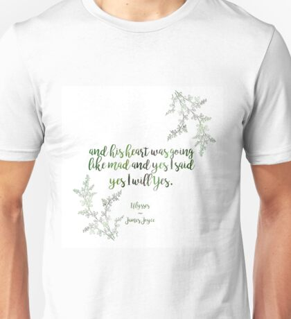 """And yes I said yes I will yes"" James Joyce Print Unisex T-Shirt"