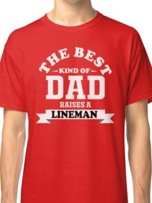 fathers day gift lineman Classic T-Shirt